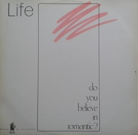 Life ‎– Do You Believe In Romantic? 12